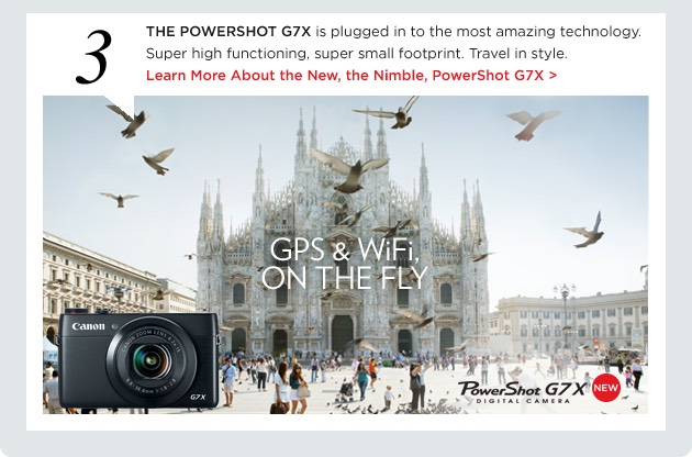 THE POWERSHOT G7X is plugged in to the most amazing technology. Super high functioning, super small footprint. Travel in style. Learn More About the New, the Nimble PowerShot G7X